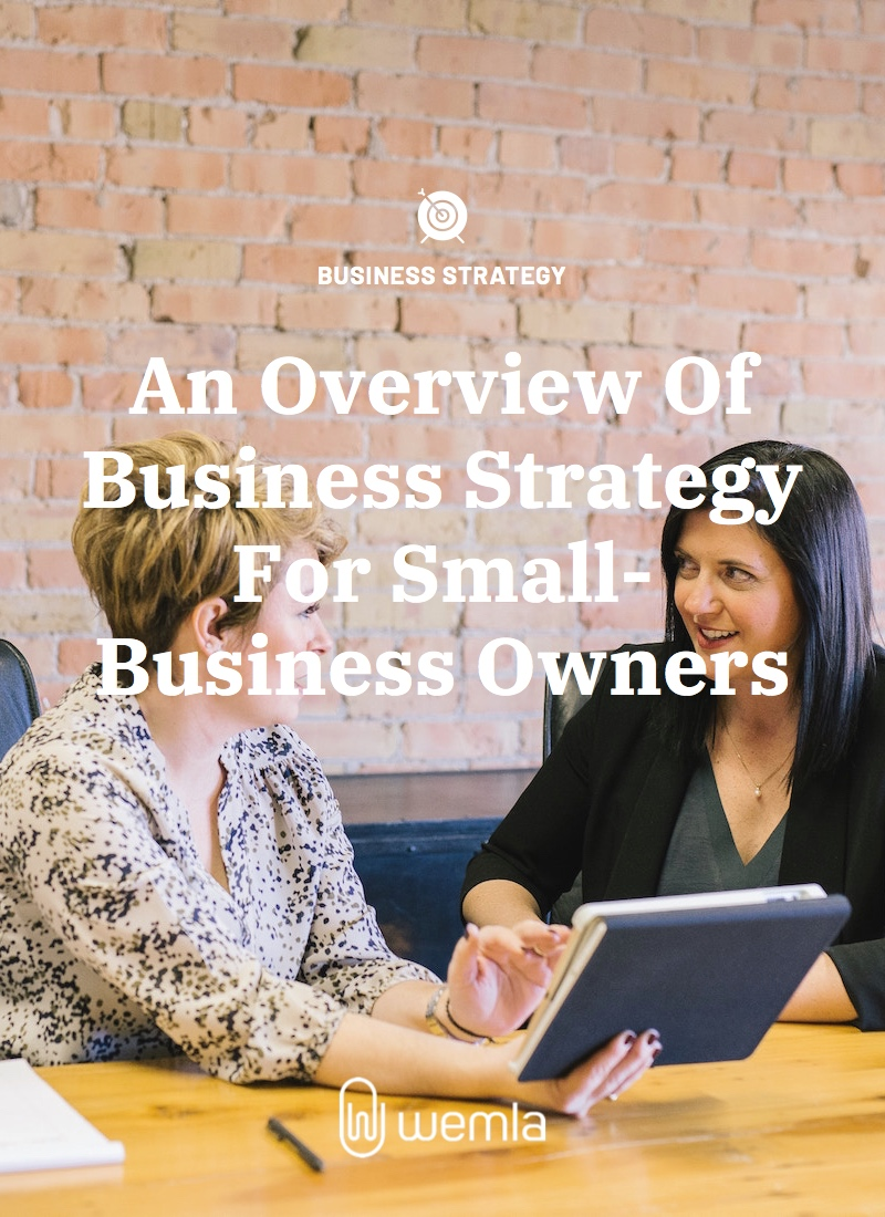 An Overview Of Business Strategy For Small-Business Owners
