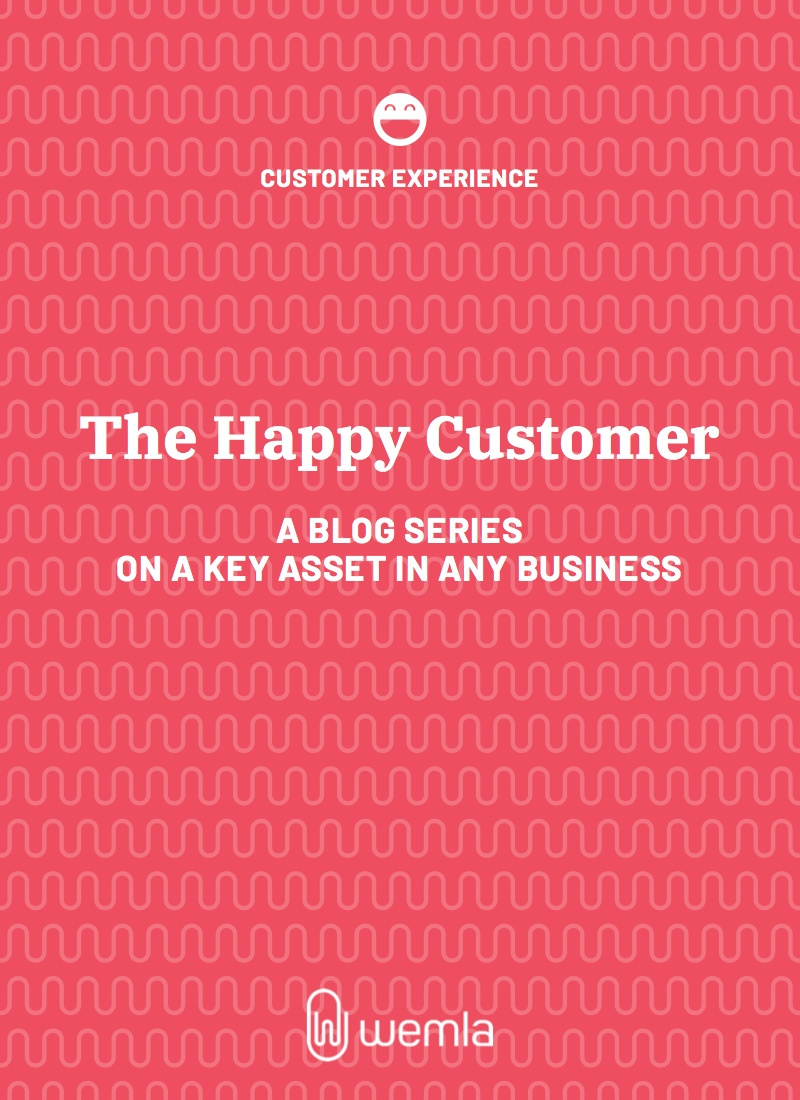 Intro post for our blog series on a key asset in any business, the customer. Customer Experience, CX, viewed from marketing.