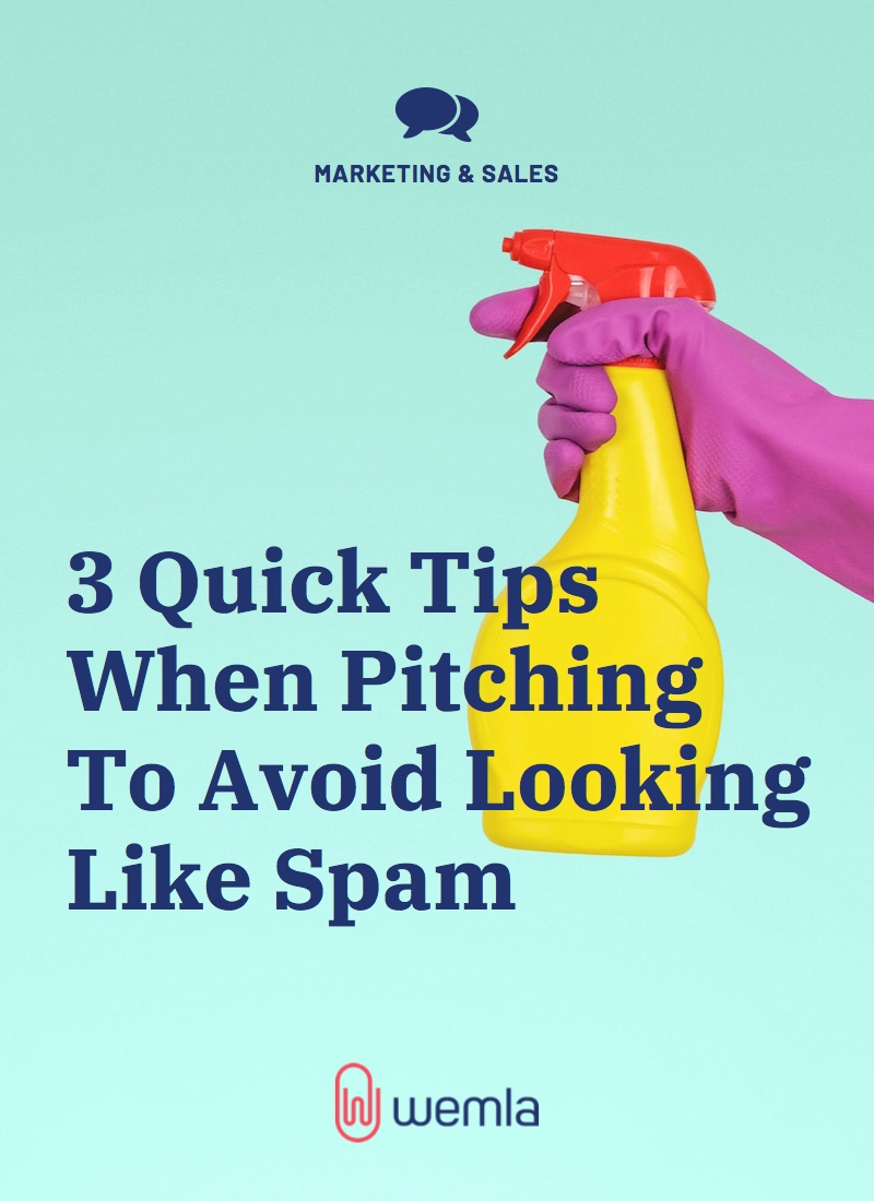 3 Quick Tips When Pitching To Avoid Looking Like Spam