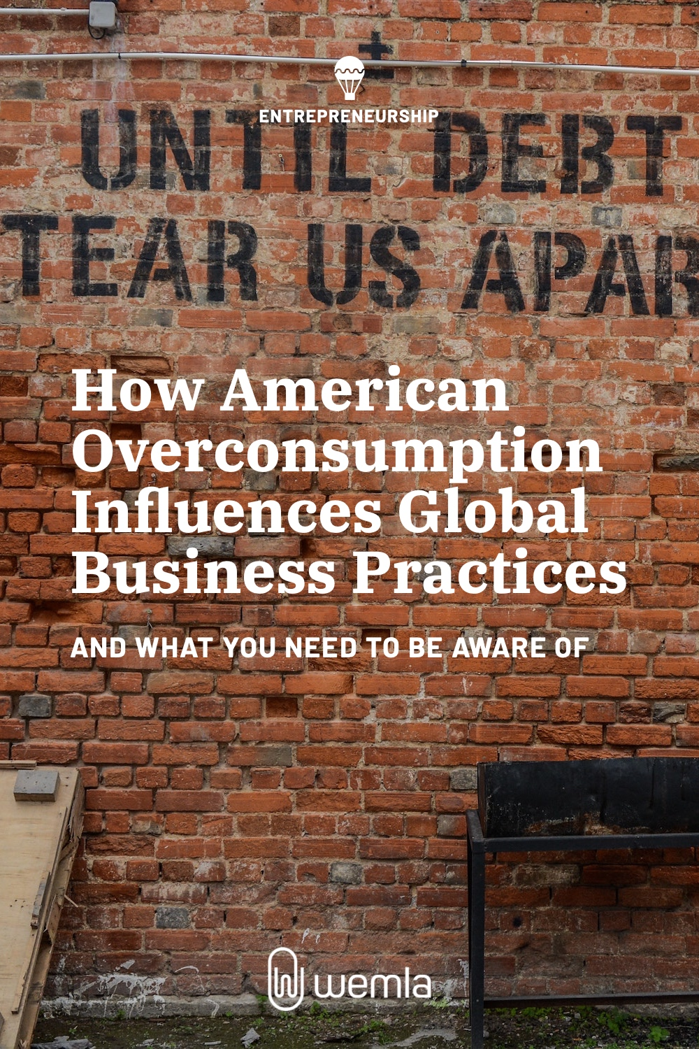 How American Overconsumption Influences Global Business Practices And What You Need To Be Aware Of